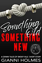 Something Old, Something New: A Biker's Wedding (A Grimm Tales of Smoky Vale Extra Book 3) Kindle Edition