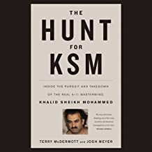 The Hunt for KSM: Inside the Pursuit and Takedown of the Real 9-11 Mastermind, Khalid Sheikh Mohammed