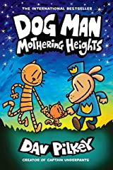 Dog Man: Mothering Heights: A Graphic Novel (Dog Man #10): From the Creator of Captain Underpants Kindle Edition