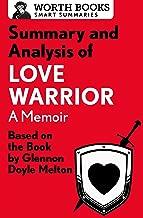 Summary and Analysis of Love Warrior: A Memoir: Based on the Book by Glennon Doyle Melton