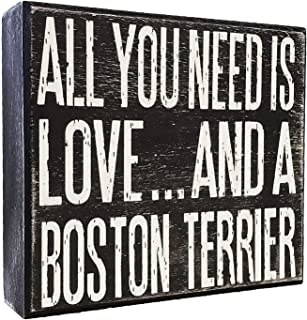 JennyGems - All You Need is Love and a Boston Terrier - Wooden Stand Up Box Sign - Boston Terrier Gift Series, Boston Terrier Moms, Boston Terrier Lovers