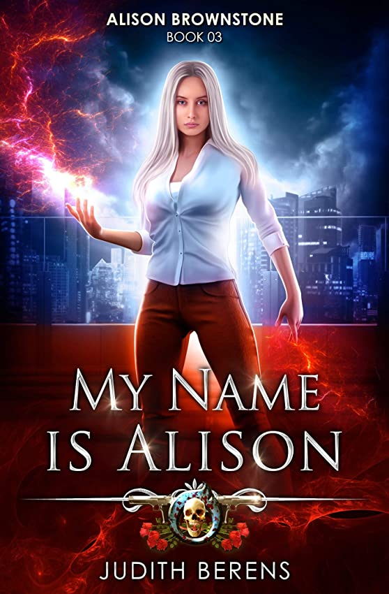 カセット微妙句読点My Name Is Alison: An Urban Fantasy Action Adventure (Alison Brownstone Book 3) (English Edition)