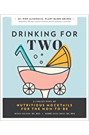 Sponsored       Sponsored       Diana Licalzi       Drinking for Two: Nutritious Mocktails for the Mom-To-Be (BLUE STAR PRESS)           4.8 out of 5 stars     526        Hardcover$17.95$17.95$19.95$19.95                 FREE Shipping over $25 by Amazon