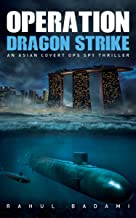 Operation Dragon Strike: An Asian Covert Ops Spy Thriller (Armaan Ahmed Book 2)