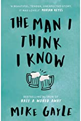 The Man I Think I Know: A feel-good, uplifting story of the most unlikely friendship (English Edition) Format Kindle