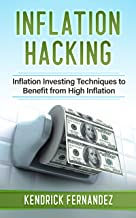 Inflation Hacking: Inflating Investing Techniques to Benefit from High Inflation