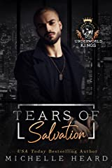 Tears Of Salvation: A Mafia Romance (Underworld Kings) Kindle Edition