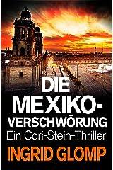 Die Mexiko-Verschwörung (Cori-Stein-Thriller 6) Kindle Ausgabe