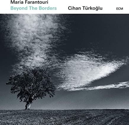 Maria Farantouri/Cihan Trkoglu - Beyond The Borders (2019) LEAK ALBUM
