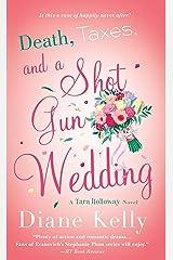 Death, Taxes, and a Shotgun Wedding: A Tara Holloway Novel Kindle Edition