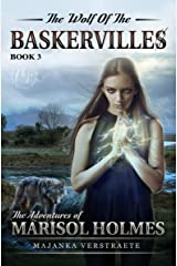 The Wolf of the Baskervilles (The Adventures of Marisol Holmes Book 3) Kindle Edition