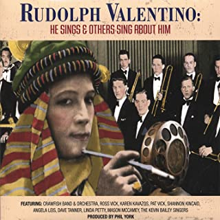 Rudolph Valentino: He Sings & Others Sing About Him