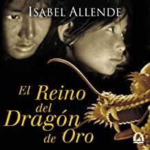 El Reino del Dragón de Oro [The Kingdom of the Golden Dragon]: Memorias del Águila y del Jaguar Serie, Libro 2