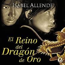 El Reino del Dragón de Oro [The Kingdom of the Golden Dragon]: Memorias del Águila y del Jaguar Serie, Libro 2