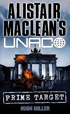 """Prime Target (Alistair MacLean's UNACO): Prime Target"""""""