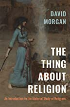 The Thing about Religion: An Introduction to the Material Study of Religions
