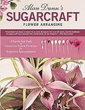 Best alan dunn books sugar flowers Reviews