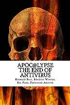Apoc@lypse: The End of Antivirus (English Edition)
