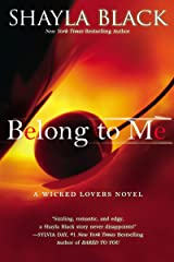 Belong to Me (Wicked Lovers series Book 5) Kindle Edition
