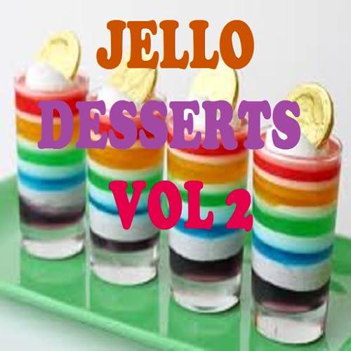 Jello Desserts Recipes Cookbook Vol 2