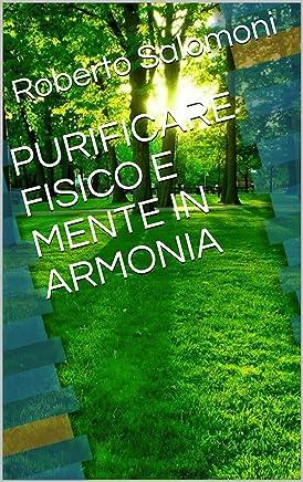 PURIFICARE FISICO E MENTE IN ARMONIA