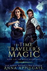 The Time Traveler's Magic (Book 1 of the Magic Bound Saga): A Time-Travel Paranormal Romance Kindle Edition
