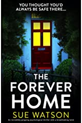 The Forever Home: An incredibly gripping psychological thriller with a breathtaking twist (English Edition) Format Kindle