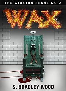 WAX: The Winston Beane Saga (Volume Book 1)