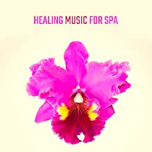 Healing Music for Spa – Massage Music for Relaxation, Zen, Melodies for Body, Inner Harmony, Total Chill, New Age Music to Calm Down, Spa Tunes