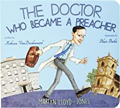 The Doctor Who Became a Preacher: Martyn Lloyd-Jones (Banner Board Books)