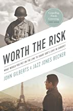 Worth the Risk: What Would You Put on the Line to Share God's Love in Europe