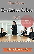 Jokes: Best Damn Business Jokes Ever!: Jokes Free, Jokes for Adults, Jokes 2016, Funny Jokes (Jokes, Jokes for Adults, best jokes 2016, best jokes, jokes 2016 Book 3)