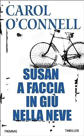 Susan a faccia in giù nella neve (Maestri del thriller Vol. 7)
