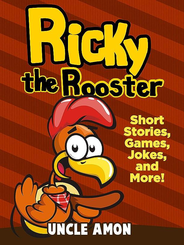 バイナリ踏みつけアーカイブRicky the Rooster: Short Stories, Funny Jokes, Mazes, and More! (Fun Time Reader Book 18) (English Edition)