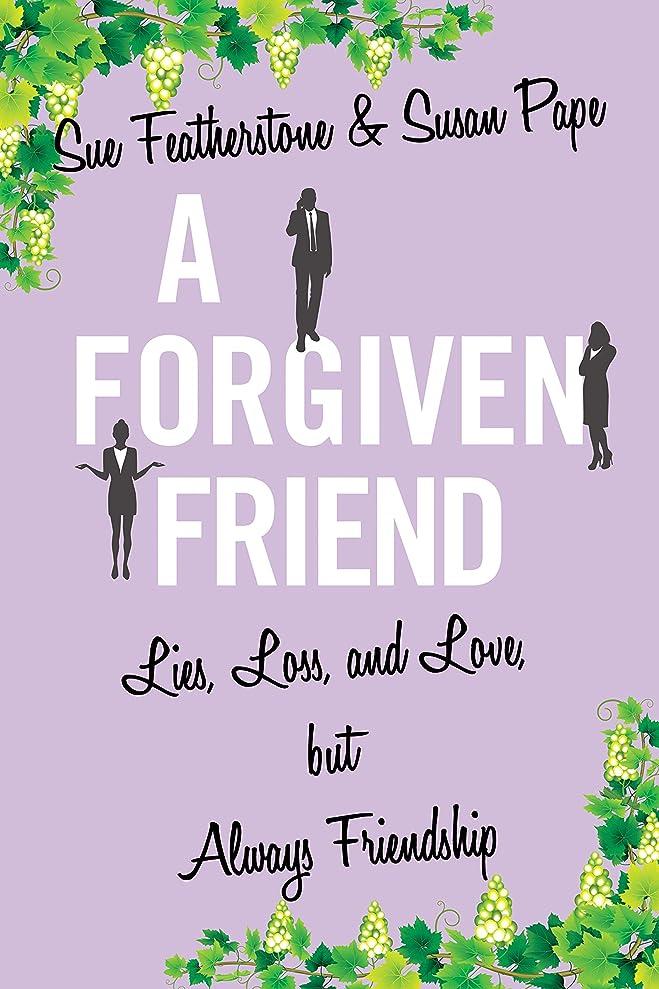 依存遊具バインドA FORGIVEN FRIEND: A Witty and Smart Chick Lit with Attitude (FRIENDS Book 3) (English Edition)