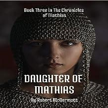 Daughter of Mathias: The Chronicles of Mathias, Book 3