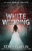 White Wedding (An Alex Mercer Thriller Book 10)