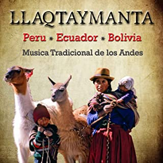 Llaqtaymanta - Peru, Ecuador, Bolivia. Musica Tradicional de los Andes