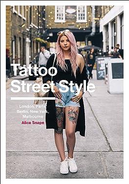 Tattoo Street Style: London, Brighton, Paris, Berlin, Amsterdam, New York, LA, Melbourne