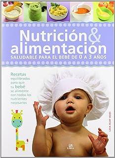 Nutrición & Alimentación: Saludable para el Bebé de 0