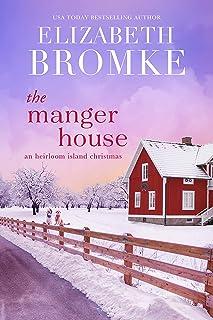 The Manger House: An Heirloom Island Christmas