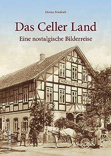 Das Celler Land in rund 160 beeindruckenden historischen Fot