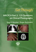 Get Through MRCPCH Part 2: 125 Questions on Clinical Photographs