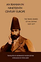 An Iranian in Nineteenth Century Europe: The Travel Diaries of Haj Sayyah 1859-1877