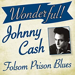 Wonderful.....Johnny Cash (Folsom Prison Blues)