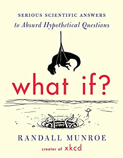 Best What If?: Serious Scientific Answers to Absurd Hypothetical Questions Review