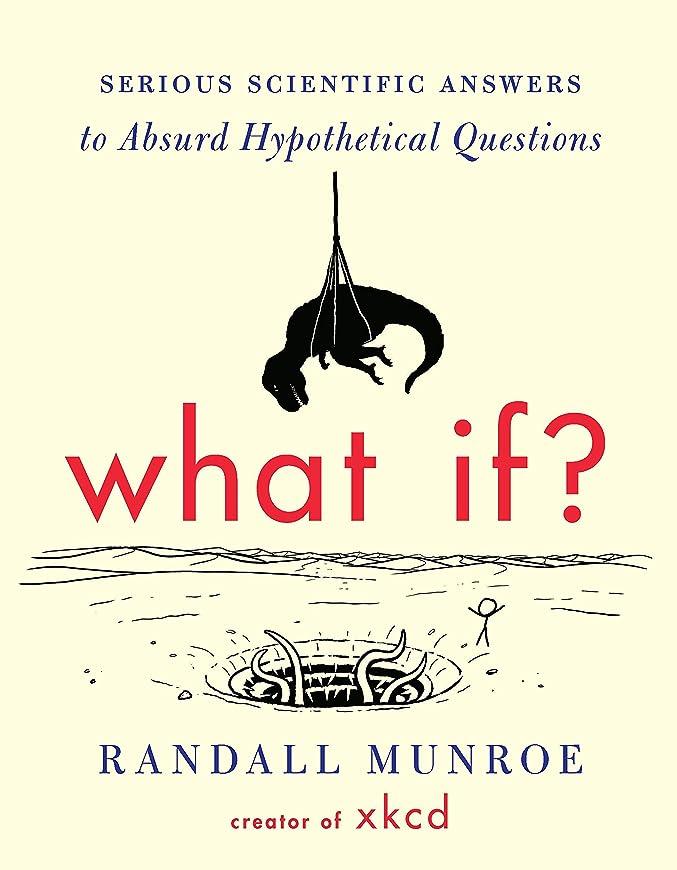 コンプライアンス顕著検体What If?: Serious Scientific Answers to Absurd Hypothetical Questions (English Edition)