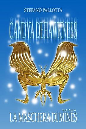 CANDYA DEHAWKNESS LA MASCHERA DI MINES