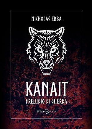 Kanait: Preludio di Guerra