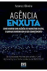 Agência Enxuta: Como montar uma agência de marketing digital e ganhar dinheiro com o seu conhecimento eBook Kindle